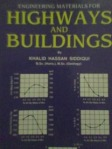 Title: ENGINEERING MATERIALS FOR HIGHWAYS AND BUILDINGS Author: KHALID HASSAN SIDDIQUI Price Pak Rs: 395